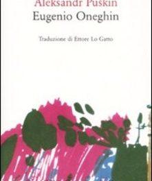 Eugenio Oneghin  di Aleksandr Sergeevic Puskin