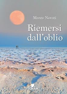 Riemersi dall'oblio di Marco Novati