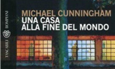 Una casa alla fine del mondo di Michael Cunningham
