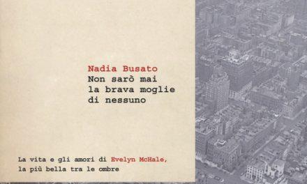 Non sarò mai la brava moglie di nessuno di Nadia Busato.