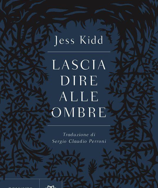 """""""Lascia dire alle ombre"""" di Jess Kidd"""